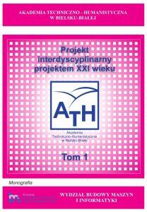 Book Cover: Projekt interdyscyplinarny projektem XXI wieku - Tom 1